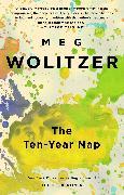 Cover-Bild zu Wolitzer, Meg: The Ten-Year Nap (eBook)