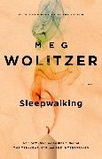 Cover-Bild zu Wolitzer, Meg: Sleepwalking (eBook)