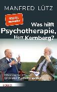 Cover-Bild zu Lütz, Manfred: Was hilft Psychotherapie, Herr Kernberg? (eBook)