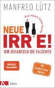 Cover-Bild zu Lütz, Manfred: Neue Irre - Wir behandeln die Falschen