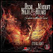 Cover-Bild zu Freund, Marc: Oscar Wilde & Mycroft Holmes, Sonderermittler der Krone, Folge 35: Zwielicht (Audio Download)