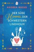 Cover-Bild zu Russo, Andrea: Der süße Himmel der Schwestern Lindholm (eBook)