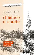 Cover-Bild zu Blum-Bruni, Verena: Chüderle u chutte (eBook)