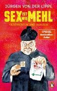 Cover-Bild zu Lippe, Jürgen von der: Sex ist wie Mehl (eBook)
