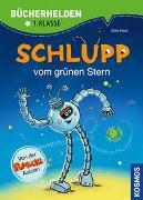 Cover-Bild zu Kaut, Ellis: Schlupp, Bücherhelden 1. Klasse, Schlupp vom Grünen Stern