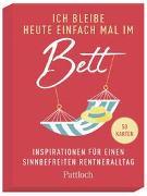 Cover-Bild zu Pattloch Verlag: Ich bleibe heute einfach mal im Bett