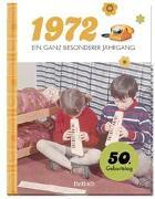 Cover-Bild zu Pattloch Verlag: 1972 - Ein ganz besonderer Jahrgang