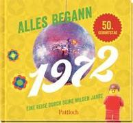 Cover-Bild zu Pattloch Verlag: Alles begann 1972