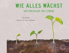 Cover-Bild zu Walden, Libby: Wie alles wächst