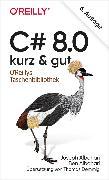 Cover-Bild zu Albahari, Ben: C# 8.0 - kurz & gut (eBook)