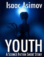 Cover-Bild zu Asimov, Isaac: Youth (eBook)