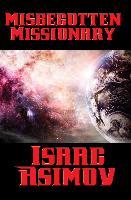 Cover-Bild zu Asimov, Isaac: Misbegotten Missionary (eBook)