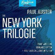 Cover-Bild zu Auster, Paul: Die New York-Trilogie - Stadt aus Glas / Schlagschatten / Hinter verschlossenen Türen (Ungekürzt) (Audio Download)