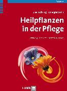 Cover-Bild zu Sonn, Annegret: Heilpflanzen in der Pflege (eBook)
