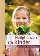 Cover-Bild zu Girsch, Michaela: Heilpflanzen für Kinder (eBook)
