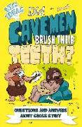 Cover-Bild zu Did Cavemen Brush Their Teeth?: Questions and Answers about Gross Stuff von Canavan, Thomas