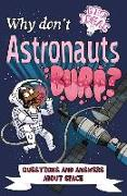 Cover-Bild zu Why Don't Astronauts Burp?: Questions and Answers about Space von Rooney, Anne