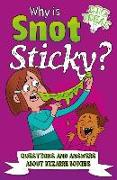 Cover-Bild zu Why Is Snot Sticky?: Questions and Answers about Bizarre Bodies von Rooney, Anne
