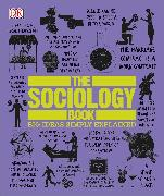 Cover-Bild zu The Sociology Book: Big Ideas Simply Explained von Tomley, Sarah