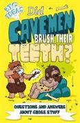 Cover-Bild zu Did Cavemen Brush Their Teeth? von Canavan, Thomas