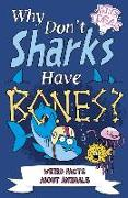 Cover-Bild zu Why Don't Sharks Have Bones?: Questions and Answers about Sea Creatures von Canavan, Thomas