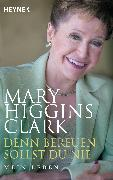 Cover-Bild zu Higgins Clark, Mary: Denn bereuen sollst du nie (eBook)