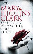 Cover-Bild zu Higgins Clark, Mary: Und dann kommt der Tod herbei