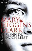 Cover-Bild zu Higgins Clark, Mary: Wenn du noch lebst