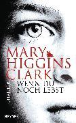 Cover-Bild zu Higgins Clark, Mary: Wenn du noch lebst (eBook)
