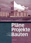 Cover-Bild zu Walter, Jörn (Hrsg.): Pläne Projekte Bauten Hamburg