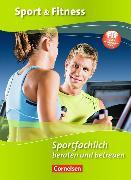 Cover-Bild zu Sport und Fitness. Sportfachlich beraten und betreuen von Flicke, Thomas
