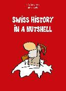 Cover-Bild zu Nappey, Grégoire: Swiss History in a Nutshell (eBook)