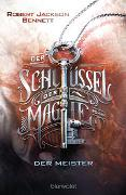 Cover-Bild zu Bennett, Robert Jackson: Der Schlüssel der Magie - Der Meister