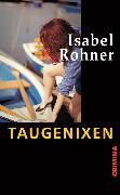 Cover-Bild zu Rohner, Isabel: Taugenixen (eBook)
