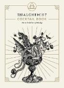 Cover-Bild zu Alchemist, The: The Alchemist Cocktail Book (eBook)