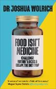 Cover-Bild zu Wolrich, Joshua: Food Isn't Medicine (eBook)
