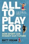 Cover-Bild zu Rogan, Matt: All to Play For (eBook)