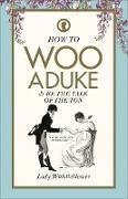 Cover-Bild zu Whistleblower, Lady: How to Woo a Duke (eBook)