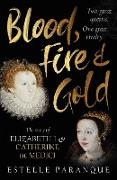 Cover-Bild zu Paranque, Estelle: Blood, Fire and Gold (eBook)