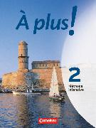Cover-Bild zu Blume, Otto-Michael: À plus ! Méthode intensive, Band 2, Schülerbuch