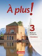 Cover-Bild zu Blume, Otto-Michael: À plus ! Méthode intensive, Band 3 (Charnières), Schülerbuch
