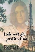 Cover-Bild zu Liebe mit der zweiten Frau (eBook) von Kappel, Thomas