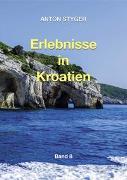 Cover-Bild zu Styger, Anton: Erlebnisse aus Kroatien