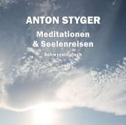 Cover-Bild zu Styger, Anton: Meditationen und Seelenreisen, Schweizerdeutsch