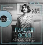Cover-Bild zu Stern, Anne: Fräulein Gold. Die Stunde der Frauen