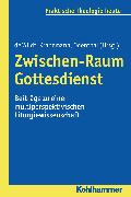 Cover-Bild zu Meyer-Blanck, Michael (Beitr.): Zwischen-Raum Gottesdienst (eBook)