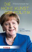 Cover-Bild zu Schavan, Annette (Hrsg.): Die hohe Kunst der Politik