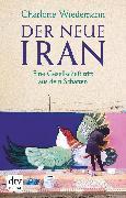 Cover-Bild zu Wiedemann, Charlotte: Der neue Iran (eBook)