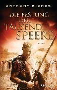 Cover-Bild zu Riches, Anthony: Die Festung der tausend Speere (eBook)
