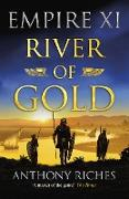 Cover-Bild zu Riches, Anthony: River of Gold: Empire XI (eBook)